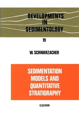 Book Sedimentation Models and Quantitative Stratigraphy by Schwarzacher, W.
