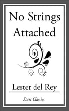 No Strings Attached by Lester del Rey