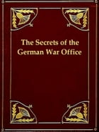 The Secrets of the German War Office by Armgaard Karl Graves