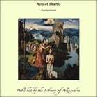Acts of Sharbil by Anonymous