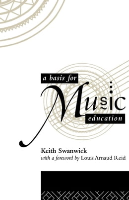 Book A Basis for Music Education by Swanwick, Keith