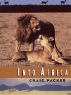 Into Africa by Craig Packer