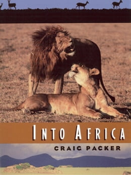 Book Into Africa by Craig Packer