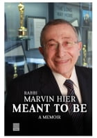 Meant To Be: A Memoir by Hier, Rabbi Marvin