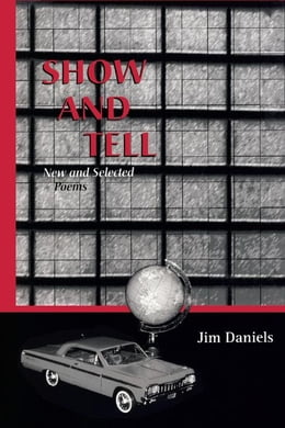 Book Show and Tell: New and Selected Poems by Daniels, Jim