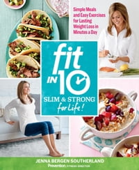 Fit in 10: Slim & Strong--for Life!