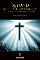 Beyond Mere Christianity by Brandon Toropov