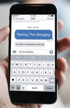 Texting the Almighty: A Modern Conversation with God by Ken Bartley
