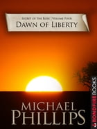 Dawn of Liberty by Michael Phillips