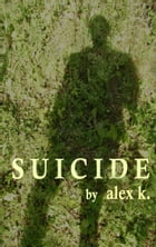 Suicide by Alex K.