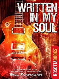Written in My Soul: Conversations with Rock's Great Songwriters