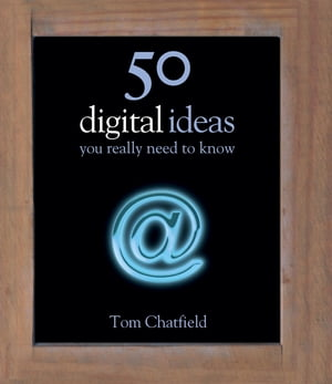 50 Digital Ideas You Really Need to Know You Really Need to Know