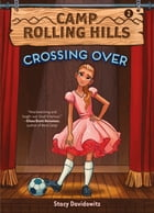 Crossing Over (Camp Rolling Hills #2) Cover Image