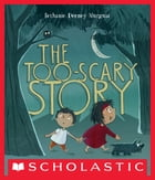 The Too-Scary Story Cover Image