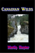 Canadian Wilds by Martin Hunter