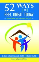 52 Ways To Feel Great Today: Once-a-Week Tips to Energize Your life by David B Biebel