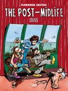 The Post-Midlife Crisis by Florence Cestac