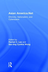 Asian America.Net: Ethnicity, Nationalism, and Cyberspace