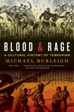 Book Blood and Rage: History of Terrorism by Michael Burleigh