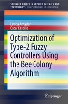 Optimization of Type-2 Fuzzy Controllers Using the Bee Colony Algorithm by Leticia Amador