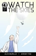 Watch The Skies #1 by Alex Murillo