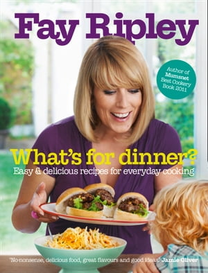 What?s for Dinner?: Easy and delicious recipes for everyday cooking