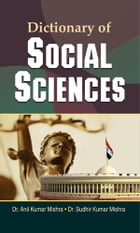Dictionary of Social Sciences by Dr. Anil Kumar Mishra; Dr. Sudhir Kumar Mishra
