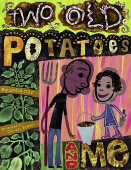 Book Two Old Potatoes and Me by John Coy