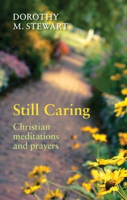 Book Still Caring: Christian meditation and prayer by Dorothy M. Stewart