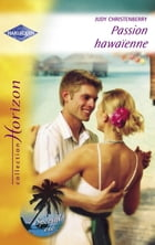 Passion hawaïenne (Harlequin Horizon) by Judy Christenberry
