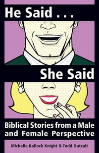 He Said, She Said: Biblical Stories from a Male and Female Perspective