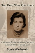 Too Deep Were Our Roots: A Viennese Jewish Memoir of the Years Between the Two World Wars 3333bc69-63d9-4b7f-81f8-c2994533bd2e