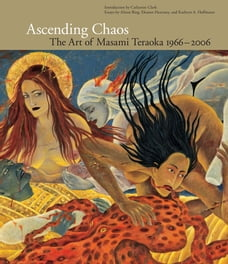Ascending Chaos: The Art of Masami Teraoka 1966-2006