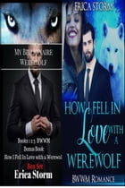 How I Fell In Love With A Werewolf Box Set by Erica Storm