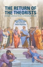 The Return of the Theorists: Dialogues with Great Thinkers in International Relations