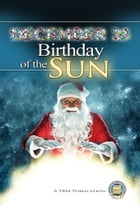 December 25 - Birthday of the Sun by Yahweh's Restoration Ministry