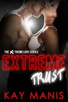 Extreme Trust by Kay Manis