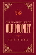 The Luminous Life of Our Prophet 4545ccc6-9e6d-44a8-934f-4be7f50003ed