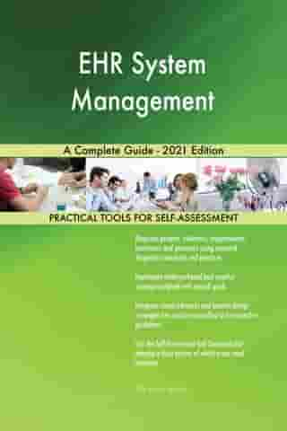 EHR System Management A Complete Guide - 2021 Edition by Gerardus Blokdyk