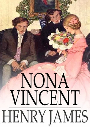 Nona Vincent by Henry James