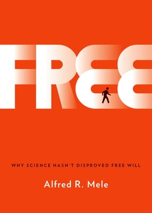 Free Why Science Hasn't Disproved Free Will