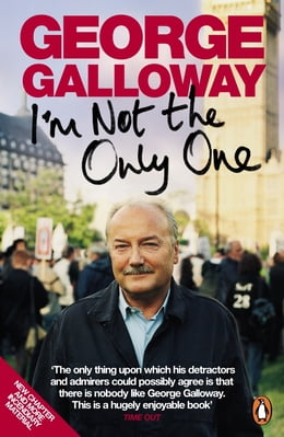 Book I'm Not The Only One by George Galloway