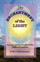 The Enchantment of the Light: Success and the wealth of the Creation Eight by Frits Schotsman
