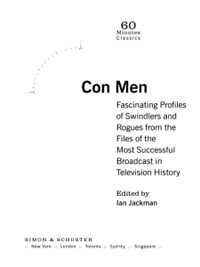 Con Men: Fascinating Profiles of Swindlers and Rogues from the Files of the Most Successful…