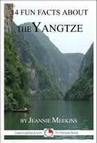14 Fun Facts About the Yangtze: A 15-Minute Book by Jeannie Meekins