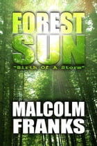 Forest Sun by Malcolm Franks
