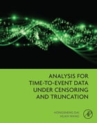 Analysis for Time-to-Event Data under Censoring and Truncation by Hongsheng Dai