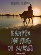 Kampen om King of Sunset by Ulrika Ekblom