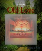 Old Love: Forever 4 by Ma Neko