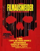 Filmausweider - Ausgabe 5 - Collectors Edition - I spit on your Grave 2, Aftershock, Hatchet 3, Curse of Chucky, S-VHS, Outpost 3,, No one Lives, Zomb by Andreas Port